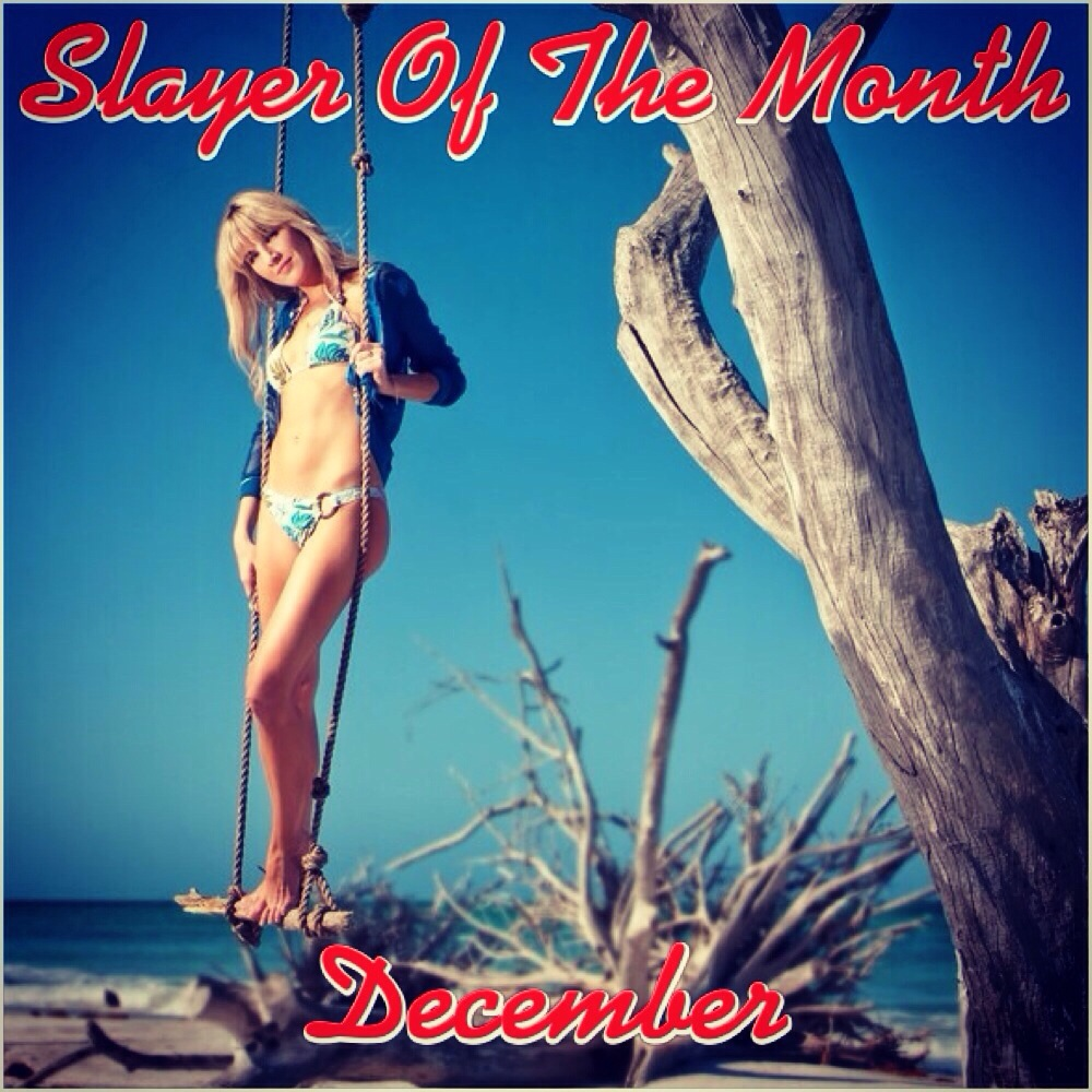 """Congratulations! And The Winner Of The December """"Slayer Of The Month"""" Contest Is…"""